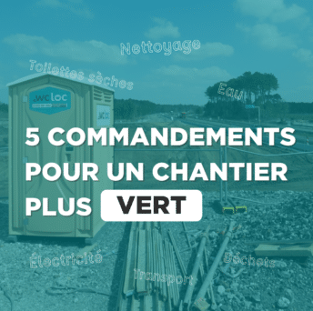 5 commandements pour un chantier plus vert (version toilettes)