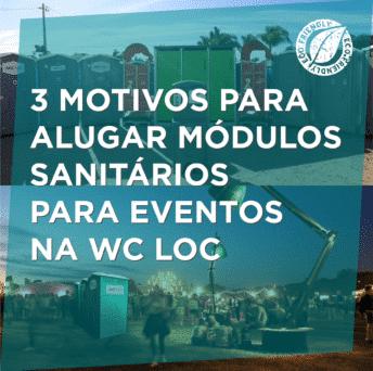 3 motivos para alugar módulos sanitários para eventos na WC Loc